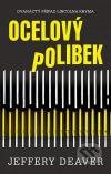 Jeffery Deaver - Ocelový polibek obal knihy