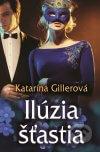 Katarína Gillerová - Ilúzia šťastia obal knihy