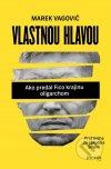 Marek Vagovič - Vlastnou hlavou obal knihy