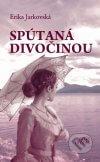 Erika Jarkovská - Spútaná divočinou obal knihy