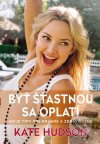 Kate Hudson - Byť šťastnou sa oplatí obal knihy