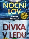Robert Bryndza - Noční lov + Dívka v ledu obal knihy