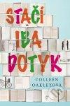 Colleen Oakley - Stačí iba dotyk obal knihy