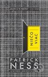 Patrick Ness - Niečo viac obal knihy