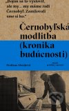Svetlana Alexijevič - Černobyľská modlitba obal knihy