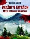 Daniel J. Dančík - Vraždy v Tatrách: Mŕtvi v Starom Smokovci obal knihy