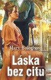Mary Balogh - Láska bez citu obal knihy