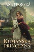 Jana Pronská - Kumánska princezná obal knihy