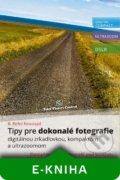 Tipy pre dokonalé fotografie digitálnou zrkadlovkou - B. BoNo Novosad obal knihy