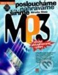 kniha Posloucháme, nahráváme, šíříme MP3 - Miroslav Klíma